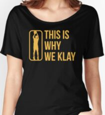 b607cd771 This Is Why We Klay Funny Gift Fan Art Support Women s Relaxed Fit T-Shirt
