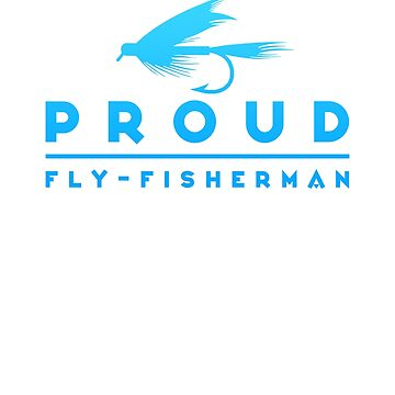 Proud Fly Fisherman Fly Rod Angler by Punchzip