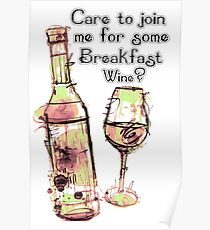 Care to join me for Some Breakfast Wine? Poster