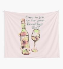 Care to join me for Some Breakfast Wine? Wall Tapestry