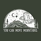 You Can Move Mountains Illustration by C O R I N N A .  R E N