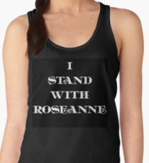 I stand with roseanne!  Women's Tank Top