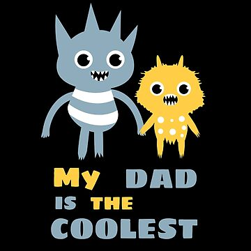 Coolest Dad - Funny Monster Father's Day Design by Pravokrugulnik