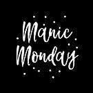 MANIC MONDAY by jazzydevil