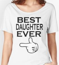 Best Dad Ever - Best Daughter Ever Couples Design Women's Relaxed Fit T-Shirt