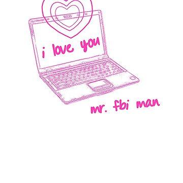 I Love You Mr. FBI Man by boypilot