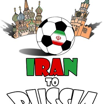 Iran National Soccer Team to Russia T-Shirt by MaliDo