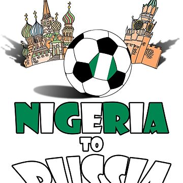 Nigeria National Soccer Team to Russia T-Shirt by MaliDo
