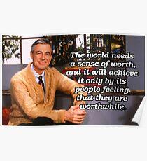 Die Welt braucht ein Gefühl des Wertes - Herr Rogers Poster
