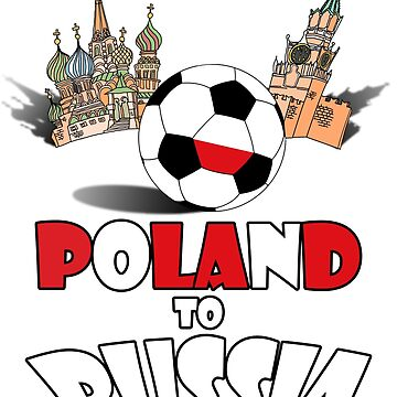 Poland National Soccer Team to Russia T-Shirt by MaliDo