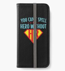 You Can't Spell Hero Without HR Human Resources iPhone Wallet/Case/Skin