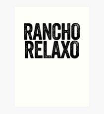 Rancho Relaxo ~ Meme Joke Funny Art Print