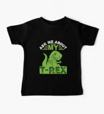 Ask Me About My T-Rex Dinosaur Baby Tee
