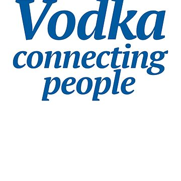 Vodka Connecting People ! Drinks Cocktail Food by PearlsRocker