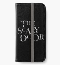 You're about to enter the scary door iPhone Wallet/Case/Skin