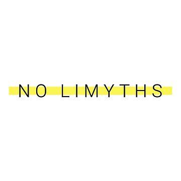 NO LIMYTHS by insfire