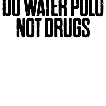 Water Polo Not Drugs ! Sports Fitness Runner by PearlsRocker
