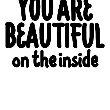 You Are Beautiful On The Inside ! Hipster Quote Book by PearlsRocker
