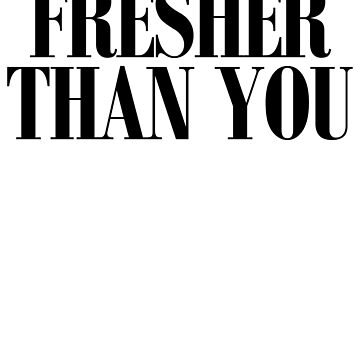 Fresher Than You Art Hipster Quote Book by ShieldApparel