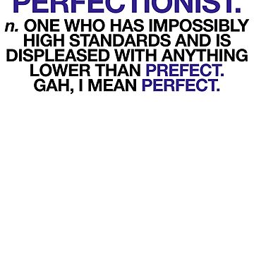 Perfectionist Definition ~ Hipster Quote Book by StrangeStreet