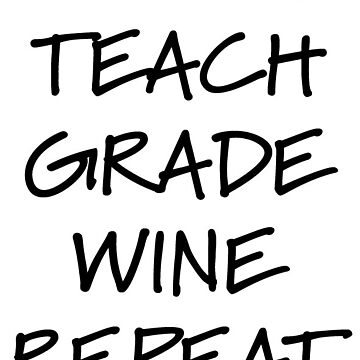 Coffee. Teach. Wine. Repeat. by megnance27
