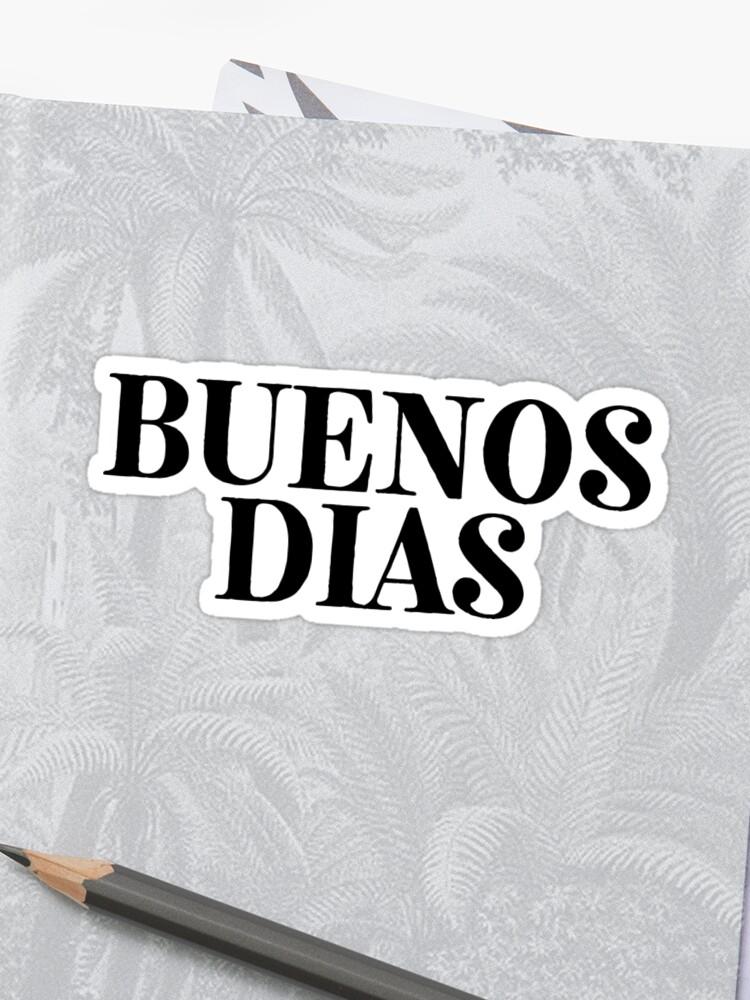Buenos Dias ! Latino Spanish Speaker | Sticker
