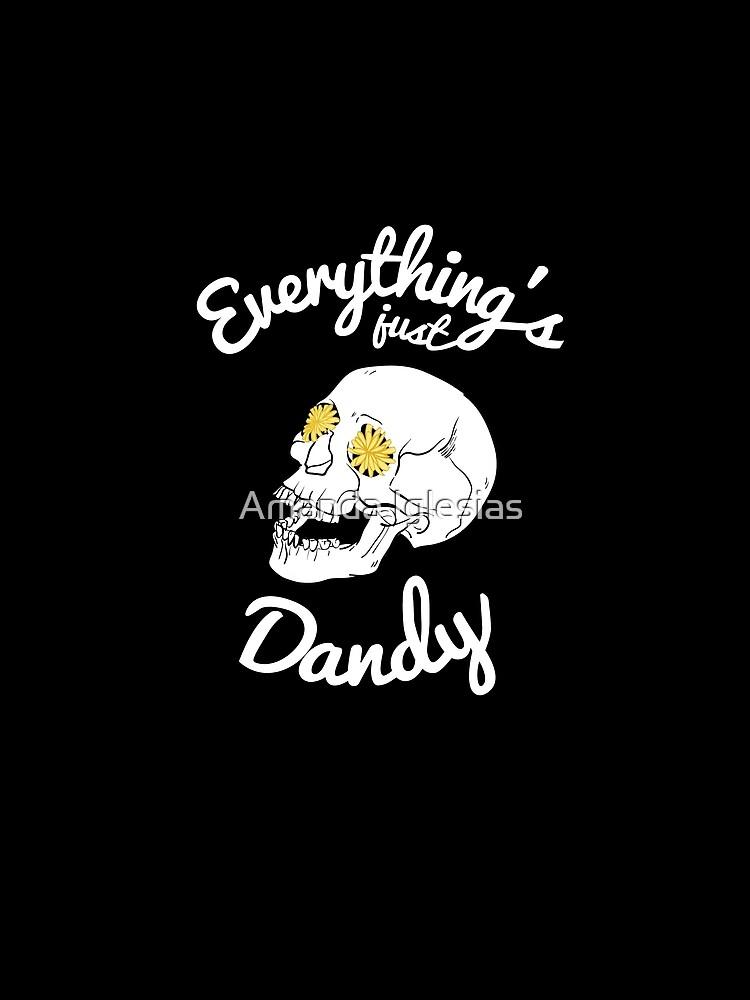 Everything's Just Dandy by strangecity
