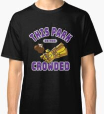 Too Crowded Classic T-Shirt