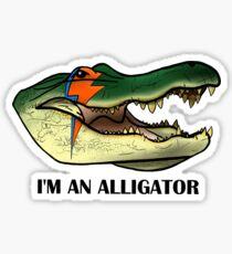 I'm An Alligator Sticker