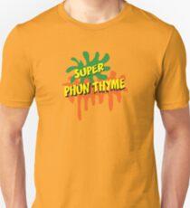 Super Phun Thyme Unisex T-Shirt