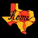 Texas is Home by cehouston