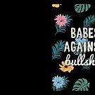 Babes Against Bullshit by Strange City