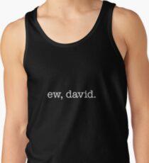 Ew, David – white Tank Top