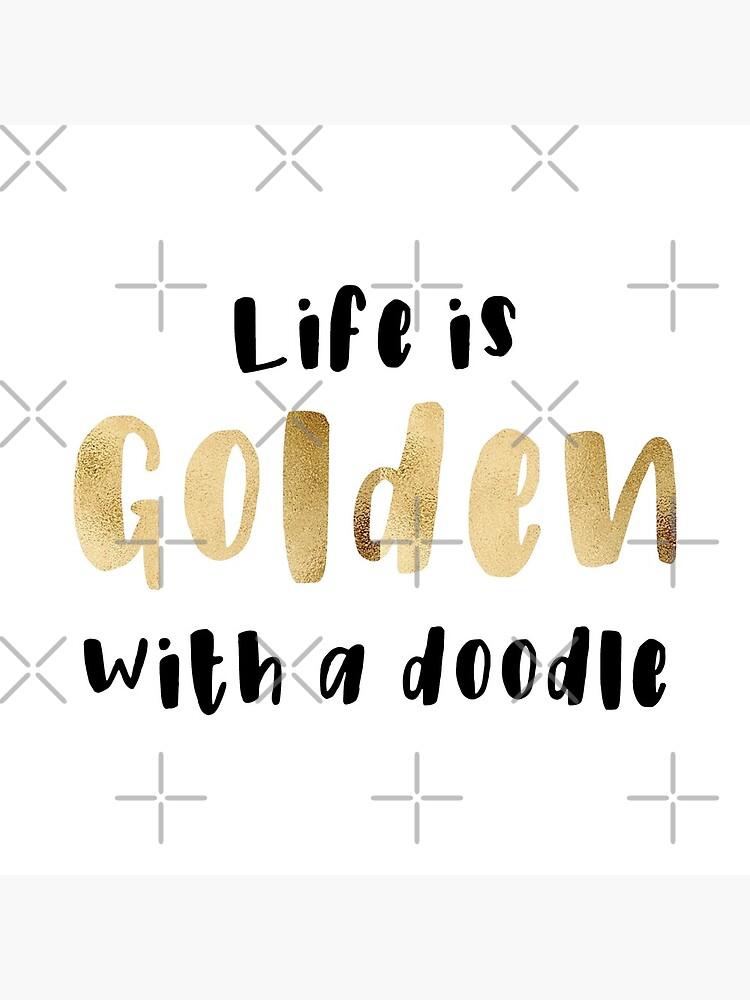 Das Leben ist mit einem Gekritzel (Golden Doodle) golden - Golden Doodle Sticker von efdesigns
