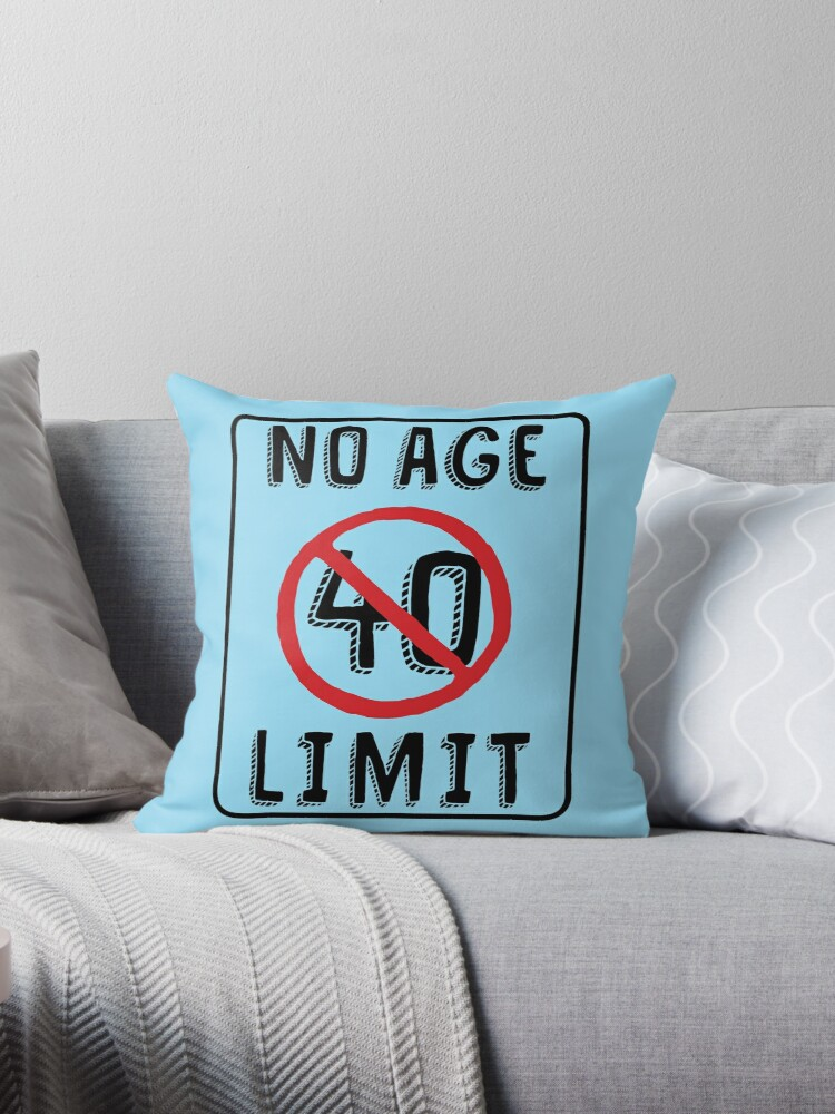 No Age Limit 40th Birthday Gifts Funny B Day For 40 Year Old