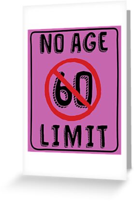No Age Limit 60th Birthday Gifts Funny B Day For 60 Year Old By MemWear
