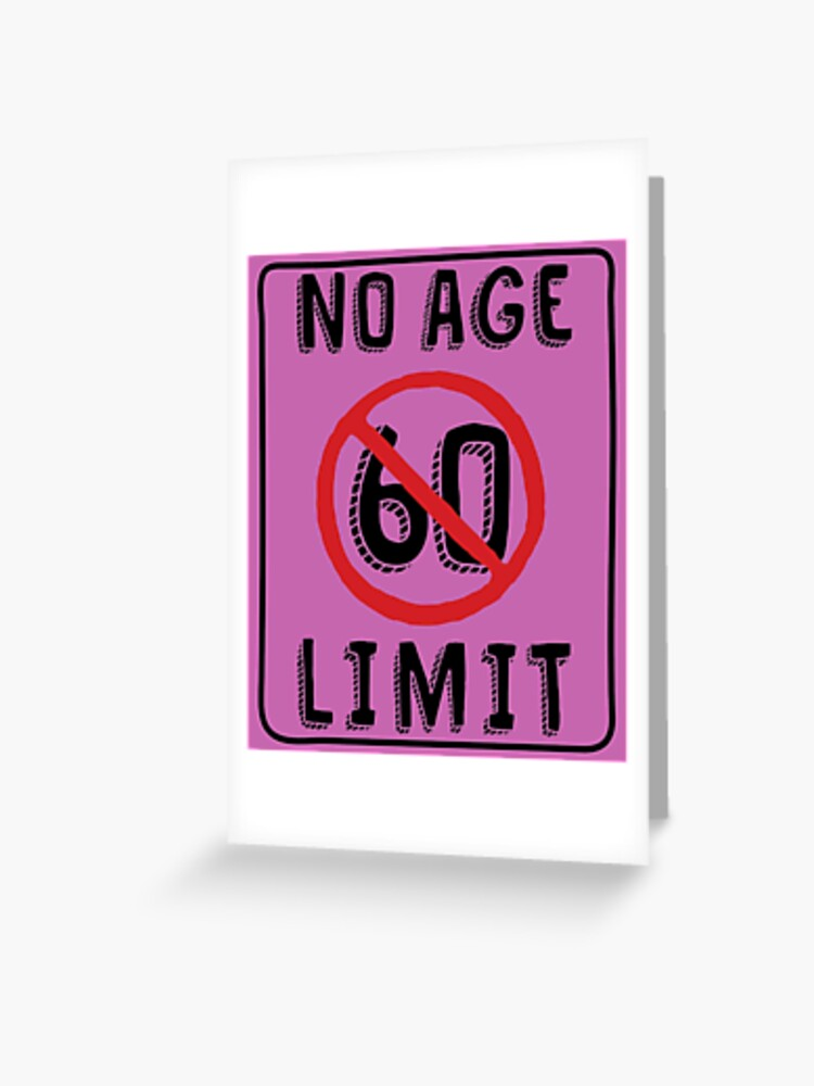 No Age Limit 60th Birthday Gifts Funny B Day For 60 Year Old Greeting Card
