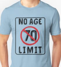 No Age Limit 70th Birthday Gifts Funny B Day For 70 Year Old Unisex T