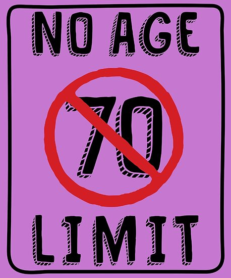 No Age Limit 70th Birthday Gifts Funny B Day For 70 Year Old By MemWear