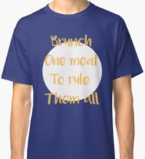 Lord Of The Brunch Classic T-Shirt