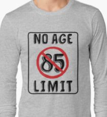 No Age Limit 85th Birthday Gifts Funny B Day For 85 Year Old Long Sleeve