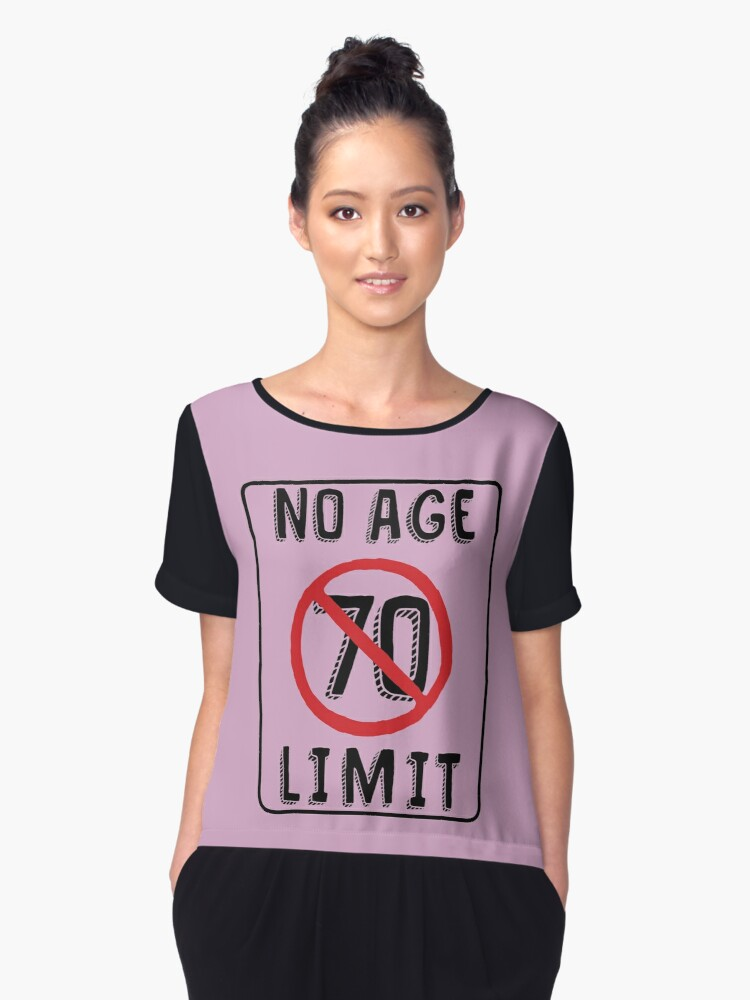 No Age Limit 70th Birthday Gifts Funny B Day For 70 Year Old Womens Chiffon