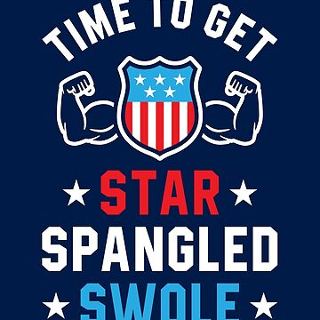 Time To Get Star Spangled Swole by brogressproject