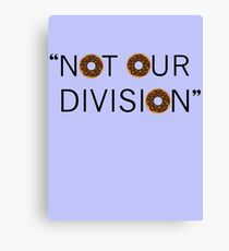 """""""Not our division."""" - G. Lestrade Canvas Print"""