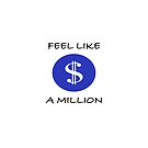 Feel Like a Million Dollars by Steve Lakey