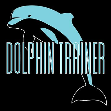 Dolphin Trainer Design - Dolphin Trainer by kudostees
