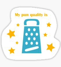 There is no grater quality pun! Sticker