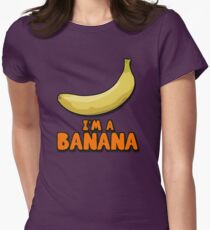 I'M A BANANA! Womens Fitted T-Shirt