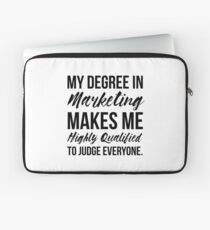 Marketing Degree Makes Me Highly Qualified Laptop Sleeve