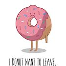 I Donut Want To Leave by Strange City